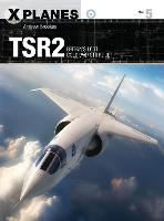 TSR2: Britain's Lost Cold War Strike Jet