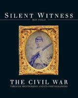 Silent Witness: The Civil War through...