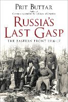 Russia's Last Gasp: The Eastern Front...