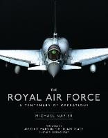 The Royal Air Force: A Centenary of...