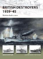 British Destroyers 1939-45:...
