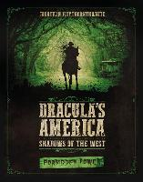 Dracula's America: Shadows of the...