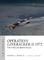 Operation Linebacker II 1972: The...