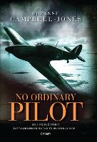No Ordinary Pilot: One young man's...