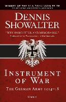 Instrument of War: The German Army...