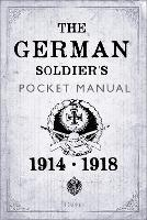The German Soldier's Pocket Manual:...
