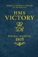 HMS Victory Pocket Manual 1805:...