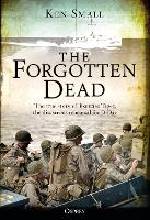 The Forgotten Dead: The true story of...