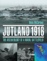 Jutland 1916: The Archaeology of a...