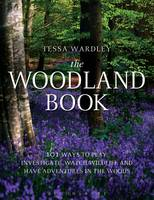 The Woodland Book: 101 Ways to Play,...