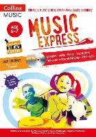 Music Express: Age 6-7: Complete ...