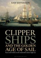 Clipper Ships and the Golden Age of...