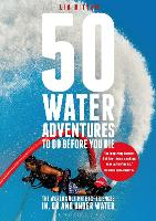 50 Water Adventures to Do Before You...