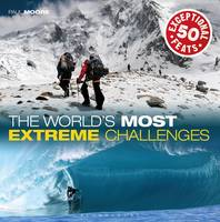 The World's Most Extreme Challenges:...