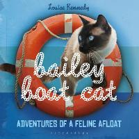 Bailey Boat Cat: Adventures of a...