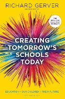 Creating Tomorrow's Schools Today:...