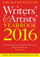 Writers' & Artists' Yearbook 2016: ...
