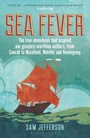 Sea Fever: The True Adventures That...