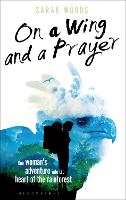 On a Wing and a Prayer: One Woman's...