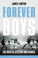 Forever Boys: The Days of Citizens ...