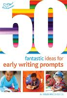 50 Fantastic Ideas for Early Writing...