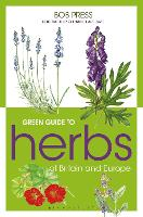 Green Guide to Herbs of Britain and...