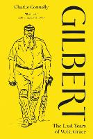 Gilbert: The Last Years of W. G. Grace