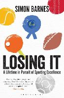 Losing it: A Lifetime in Pursuit of...