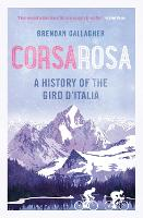 Corsa Rosa: A History of the Giro...