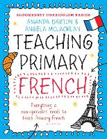 Teaching primary French (Bloomsbury...
