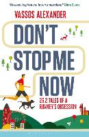 Don't Stop Me Now: 26.2 Tales of a...