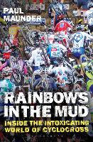 Rainbows in the Mud: Inside the...
