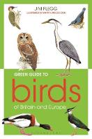 Green Guide to Birds of Britain and...