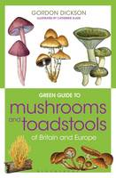 Green Guide to Mushrooms and...