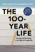 The 100 Year Life: Living and Working...