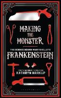 Making the Monster: The Science ...