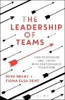 The Leadership of Teams: How to...
