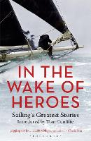 In the Wake of Heroes: Sailing's...