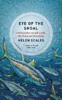 Eye of the Shoal: A Fishwatcher's...