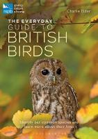 The Everyday Guide to British Birds:...