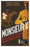 Monsieur X: The incredible story of...