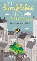 The Bumblebee Flies Anyway: A Year of...