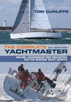 The Complete Yachtmaster: Sailing,...