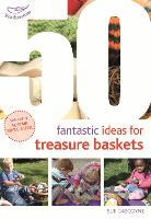 50 Fantastic Ideas for Treasure Baskets