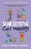 Sod Sitting, Get Moving!: Getting...
