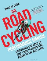 The Road Cycling Performance Manual:...