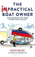 The Impractical Boat Owner: Tales and...