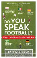Do You Speak Football?: A Glossary of...