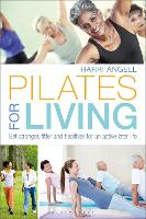Pilates for Living: Get stronger,...