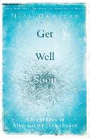Get Well Soon: Adventures in...